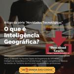 A Inteligência Geográfica - Conceitos e Aplicações
