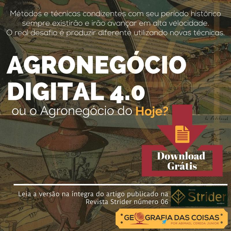 Agronegócio Digital 4.0 ou o Agronegócio do Hoje?