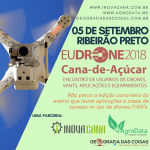 EUDrone Cana-de-Açúcar 2018 (Encontro de Usuários de Drone)