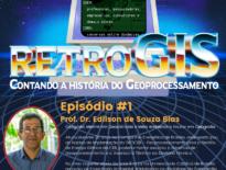 [retroGIS]Episódio 1 - Prof. Dr. Edilson Bias