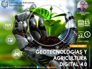 Geotecnologías y Agricultura Digital 4.0 | CEG